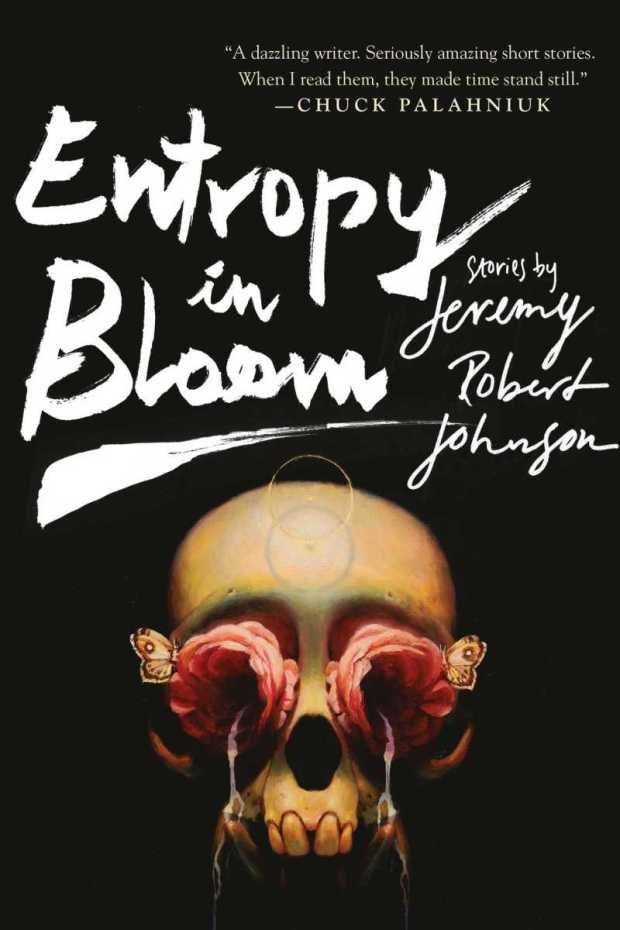 Entropy-in-Bloom-by-Jeremy-Robert-Johnson